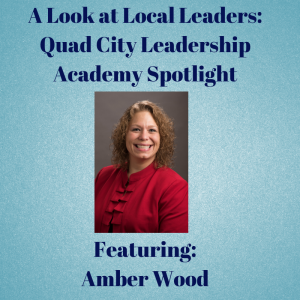 Quad City Leadership Academy Graduate, Amber Wood, shares her experience with the program and how it changed her life.
